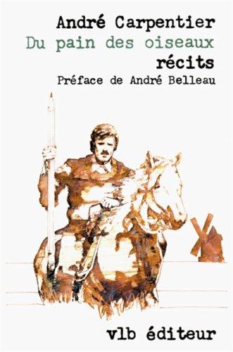 Du pain des oiseaux: Recits (French Edition): Carpentier, Andre