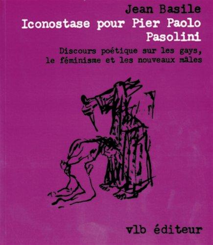 Iconostase pour Pier Paolo Pasolini: Basile Jean