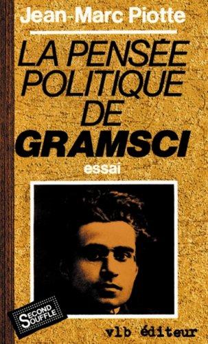9782890052697: La pensée politique de Gramsci: Essai (Collection Second souffle)