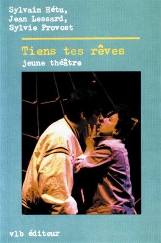 9782890052963: Tiens tes r�ves: Jeune th��tre
