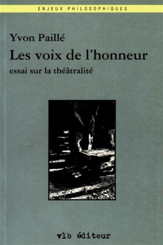 Les voix de l'honneur: Essai sur la theatralite (Enjeux philosophiques) (French Edition): ...