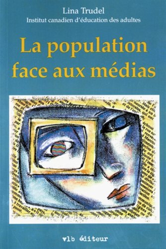 La population face aux medias (French Edition): Lina Trudel