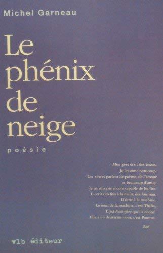 9782890055193: Le phénix de neige: Poésie (French Edition)