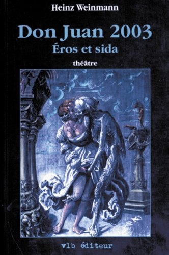 Don Juan 2003: Eros et SIDA : theatre (French Edition): Weinmann, Heinz