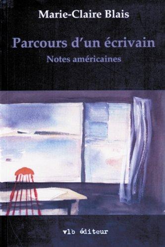 Parcours d'un écrivain: Blais, Marie-Claire