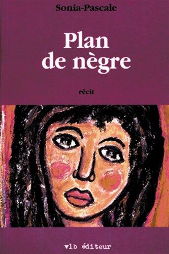 Plan de negre: Recit (French Edition): Sonia-Pascale