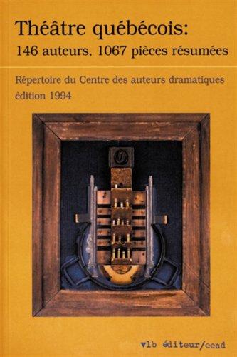 9782890055773: Theatre quebecois: 146 auteurs, 1067 pieces resumees