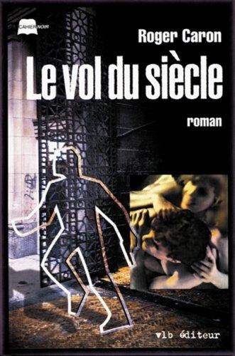 VOL DU SIECLE -LE (9782890055889) by Roger Caron