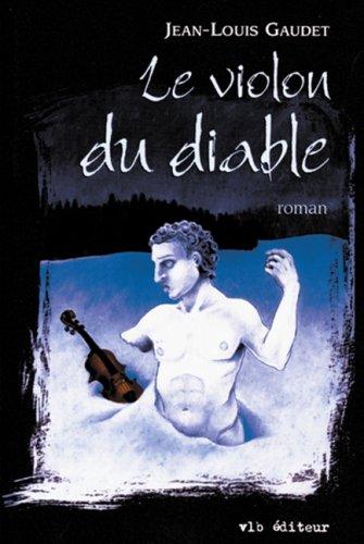 Le violon du diable: Roman (French Edition): Gaudet, Jean-Louis