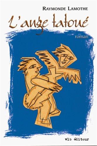 L'ange tatoué: Lamothe, Raymonde