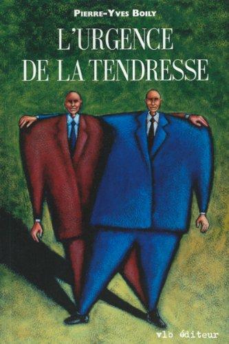 L'urgence de la tendresse: Boily, Pierre-Yves