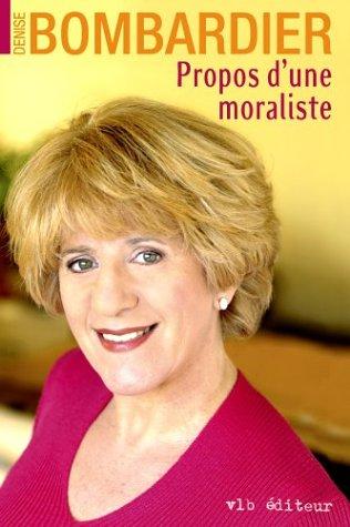 Propos d'une moraliste: Denise Bombardier