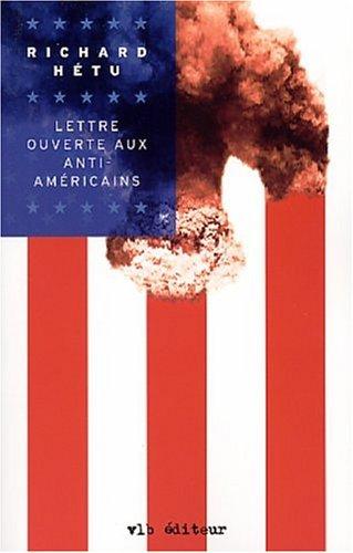 Lettre ouverte aux anti-américains: H�tu, Richard