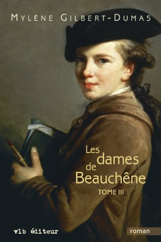 9782890059221: Les Dames de Beauchene T 03 (French Edition)