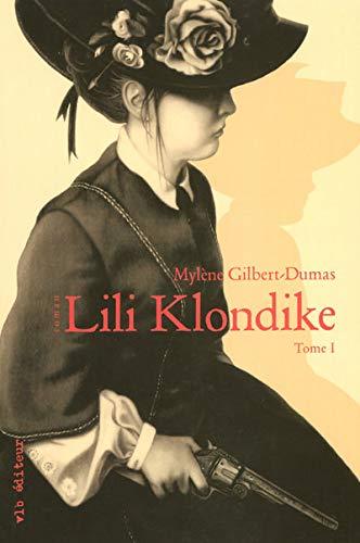 Lili Klondike, Tome 1 (French Edition): Mylène Gilbert-Dumas