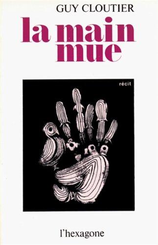 La main mue: Recit (French Edition): Cloutier, Guy