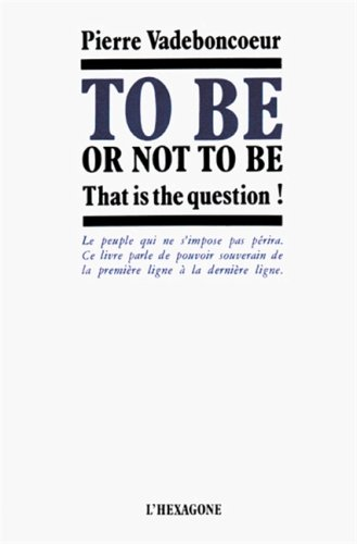 9782890061705: To be or not to be: That is the question (French Edition)