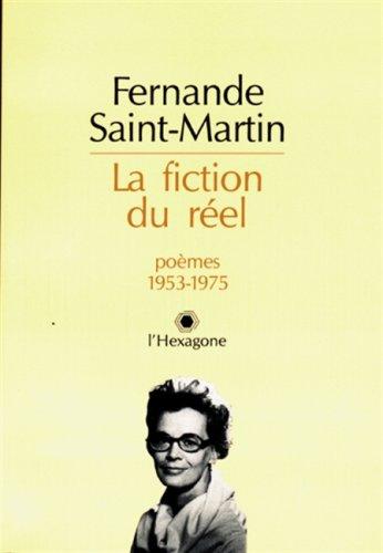 La fiction du reel: Poemes 1953-1975 (Collection Retrospectives) (French Edition): Saint-Martin, ...