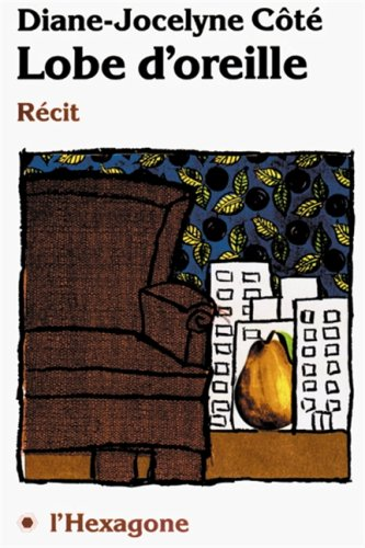 Lobe d'oreille: Recit (Collection Fictions) (French Edition): Cote, Diane-Jocelyne
