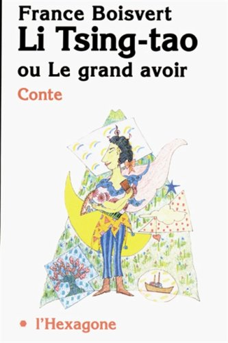 Li Tsing-tao, ou, Le grand avoir: Conte (Collection Fictions) (French Edition): Boisvert, France