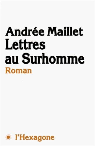 LETTRES AU SURHOMME N.E.: Andr?e Maillet