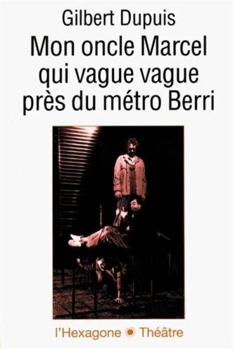 Mon oncle Marcel qui vague vague pr?s du m?tro Berri: Dupuis Gilbert