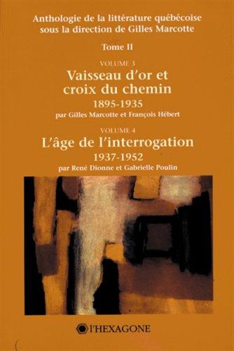 Anthologie de la litterature quebecois. Tome II.: Gilles Marcotte, Francois