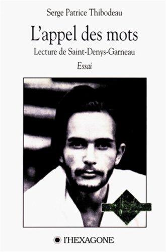 L'appel des mots: Lecture de Saint-Denys-Garneau : Thibodeau, Serge Patrice