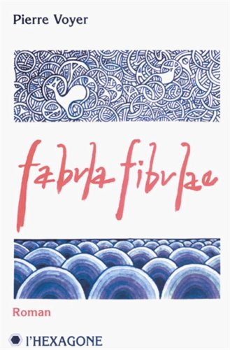 Fabula fibulae: Roman (Collection fictions) (French Edition): Voyer, Pierre