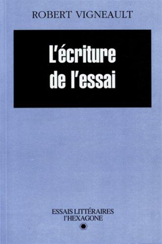 9782890065079: L'écriture de l'essai (Essais littéraires)