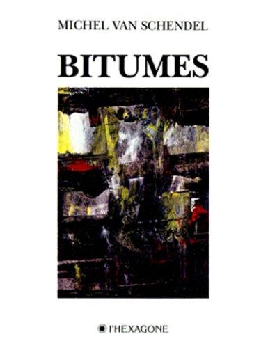 Bitumes (Collection Poesie) (French Edition): Schendel, Michel van