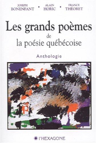 Les grands poèmes de la poésie québécoise: Bonenfant, Joseph