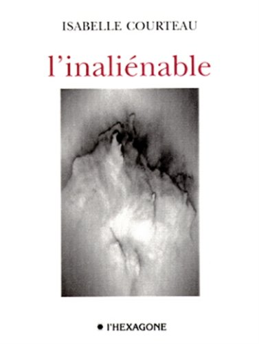 L'inalienable (Collection Poesie) (French Edition): Courteau, Isabelle