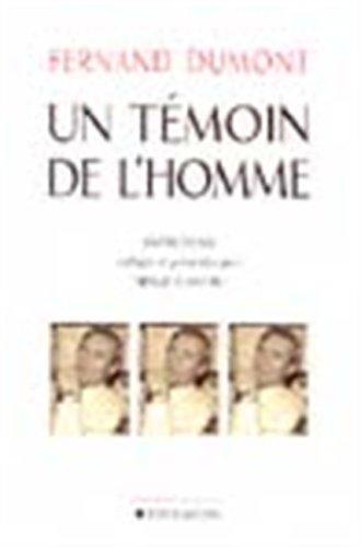 Fernand Dumont: Un t?moin de l'homme: n/a