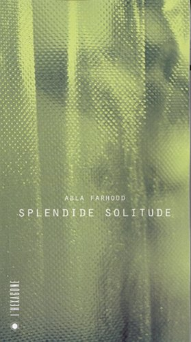 Splendide solitude: Roman (Collection Fictions) (French Edition): Farhoud, Abla