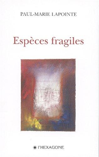 Espèces fragiles: Lapointe, Paul-Marie