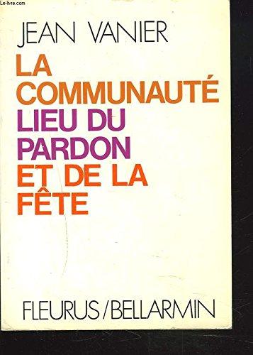 La Communaute Lieu du Pardon et de la Fete: JEAN VANIER