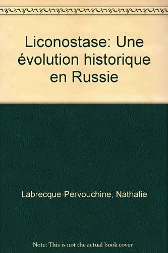 L'iconostase: Une evolution historique en Russie (French: Labrecque-Pervouchine, Nathalie