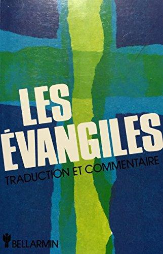Les Évangiles. Traduction et commentaire des quatre évangiles