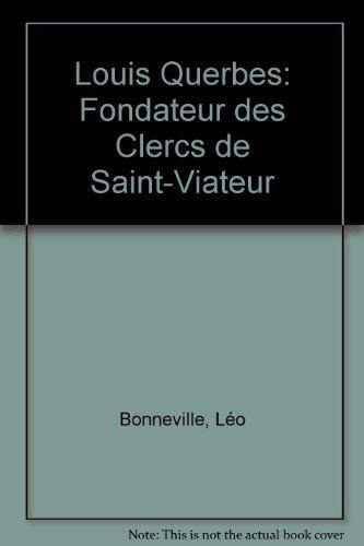 9782890076822: Louis Querbes: Fondateur des Clercs de Saint-Viateur (French Edition)