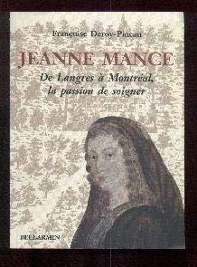 Jeanne Mance: De Langres a Montreal, la: Deroy-Pineau, Francoise
