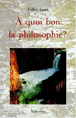 9782890078468: A quoi bon la philosophie ?