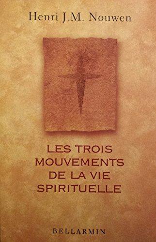 9782890078758: LES TROIS MOUVEMENTS DE LA VIE SPIRITUELLE