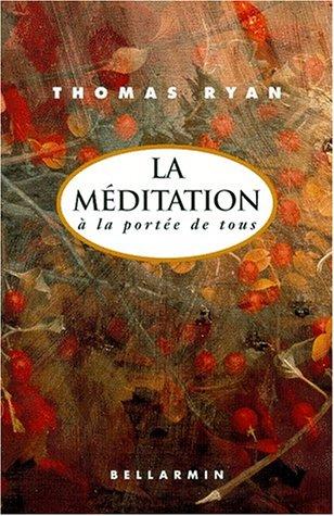 La méditation Ã: la portée de tous (9782890078840) by Thomas Ryan