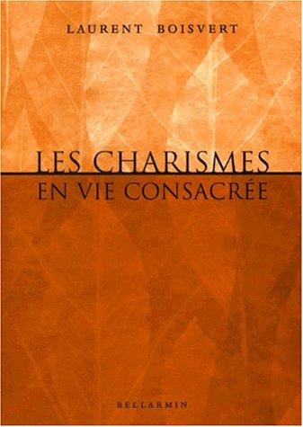 CHARISMES EN VIE CONSACRÉE (LES): BOISVERT LAURENT