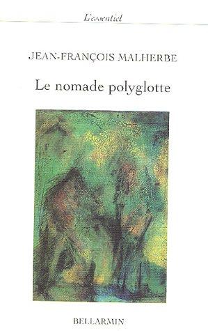 9782890079182: Le nomade polyglotte : L'excellence �thique en postmodernit�