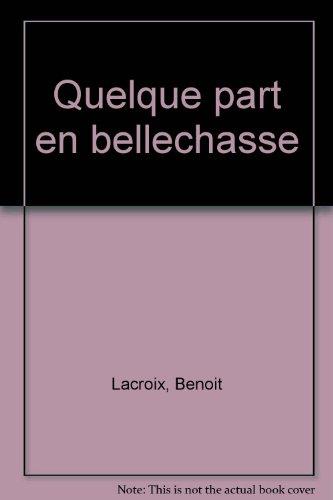 Quelque part en Bellechasse: Benoit LACROIX