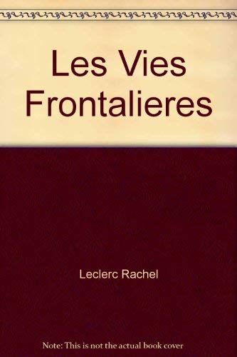 Les vies frontalieres (French Edition): Leclerc, Rachel