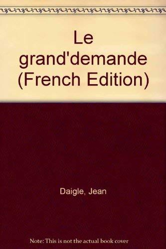 Le Grand'demande: Daigle, Jean