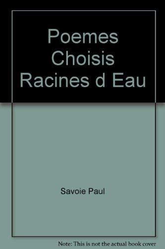 Poemes choisis: Racines d'eau (Collection Ovale) (French Edition): Savoie, Paul